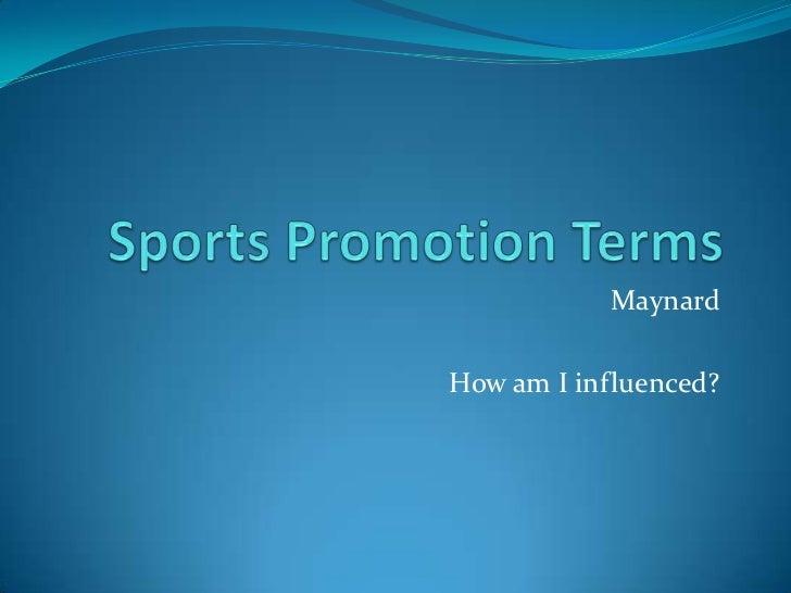 MaynardHow am I influenced?