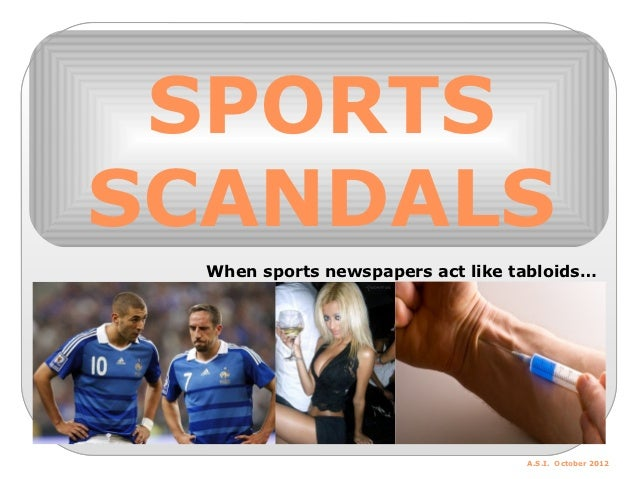 SPORTSSCANDALS  When sports newspapers act like tabloids…                                   A.S.I. October 2012