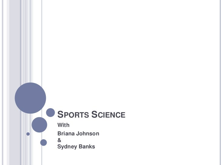 Sports Science<br />With<br />Briana Johnson&Sydney Banks<br />