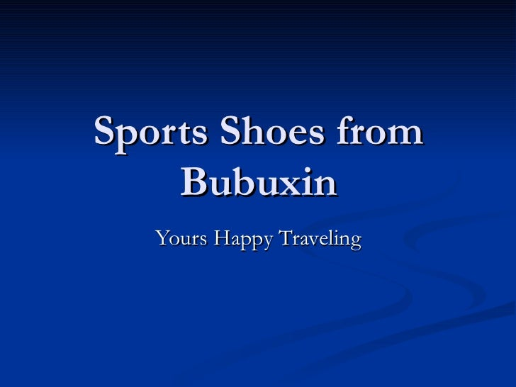 Sports Shoes from Bubuxin Yours Happy Traveling