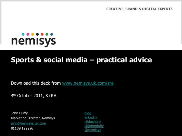 Sports & social media – practical advice<br />Download this deck from www.nemisys.uk.com/sra<br />4th October 2011, S+RA<b...