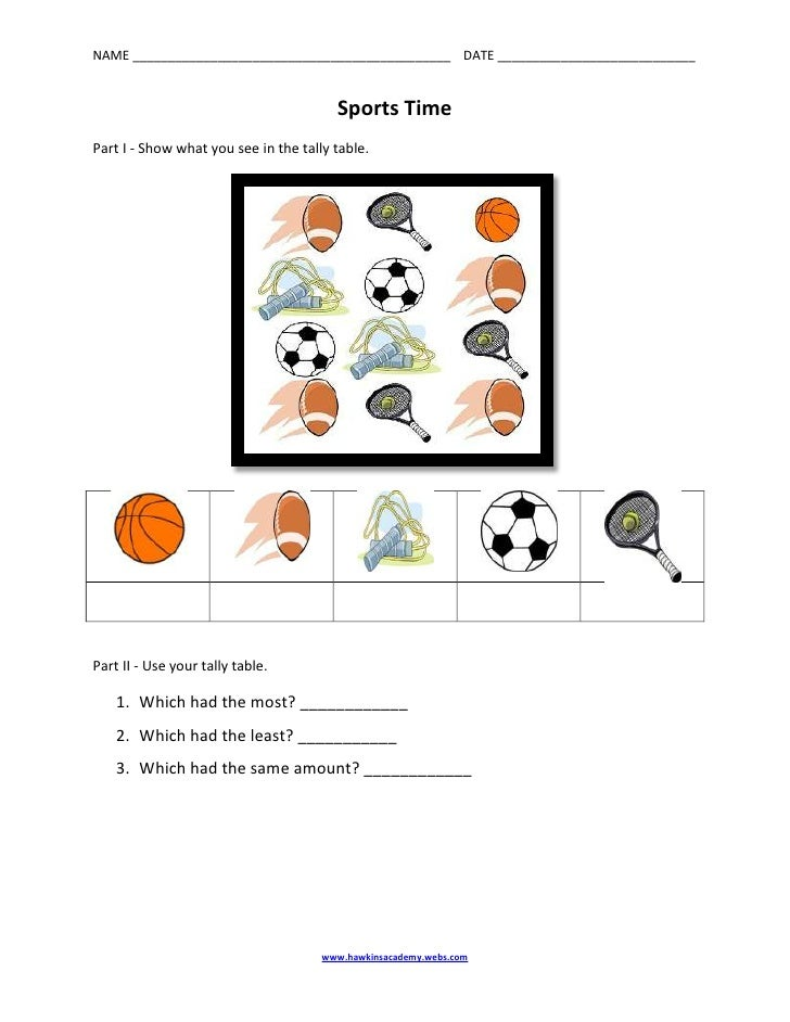 Sports Time <br />Part I - Show what you see in the tally table.<br />Part II - Use your tally table.<br /><ul><li>Which h...