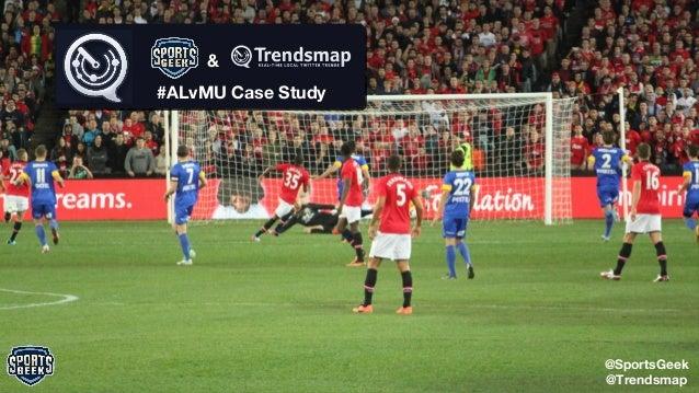#ALvMU Case Study @SportsGeek @Trendsmap &