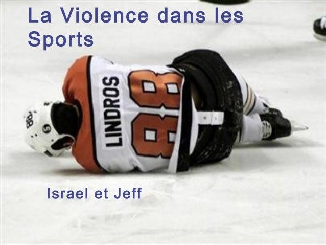 La Violence dans les Sports Israel et Jeff