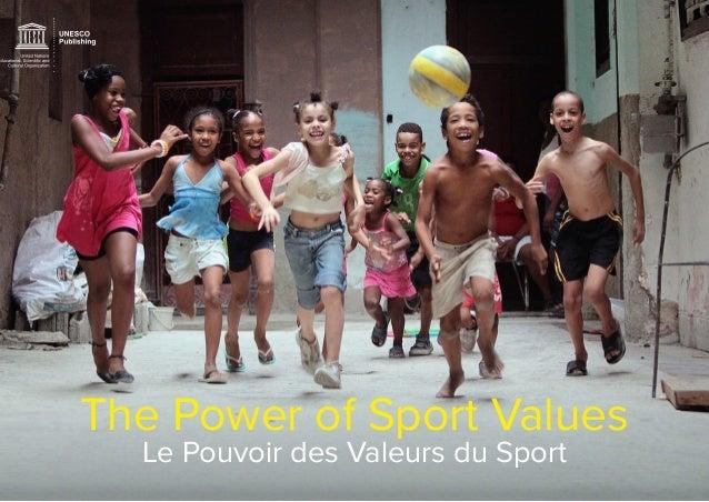 1 The Power of Sport Values Le Pouvoir des Valeurs du Sport