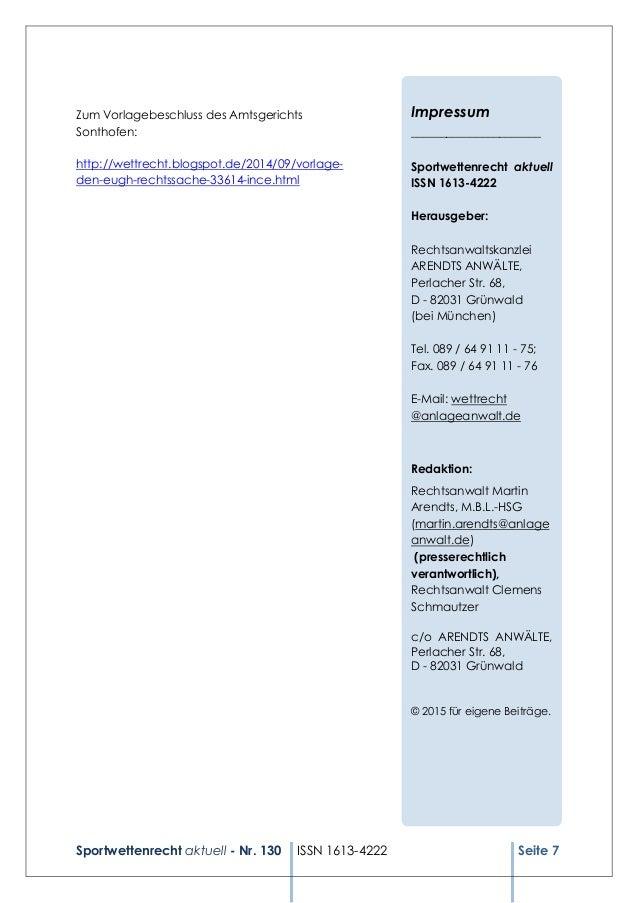 Sportwettenrecht aktuell - Nr. 130 ISSN 1613-4222 Seite 7 Zum Vorlagebeschluss des Amtsgerichts Sonthofen: http://wettrech...