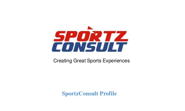 SportzConsult Profile Creating Great Sports Experiences