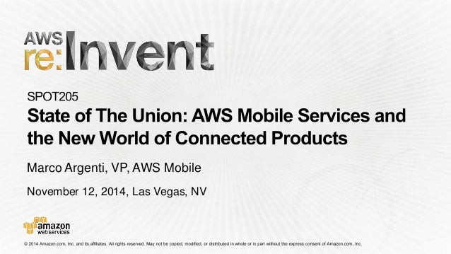 November 12, 2014, Las Vegas, NV Marco Argenti, VP, AWS Mobile