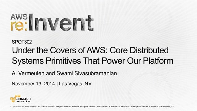 November 13, 2014   Las Vegas, NV  Al Vermeulen and Swami Sivasubramanian