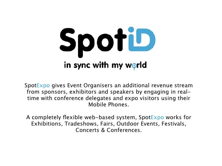 For more details, email: sales@spotid.me or visit http:// www.spotid.me/tradeshows.html                                   ...