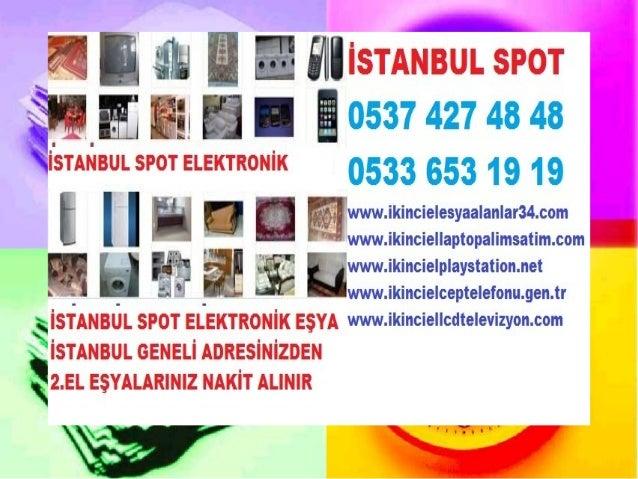 ", 77 I I I W EIIIISTANBUL SPOT ""N.   E  I E 0537 427 43 43 | STANBUL SPOT ELEKTRONIK     I .3 7  'www. ikincie| esyaa| an|..."