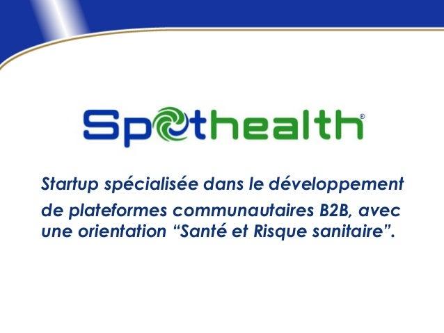 """®Startup spécialisée dans le développementde plateformes communautaires B2B, avecune orientation """"Santé et Risque sanitair..."""