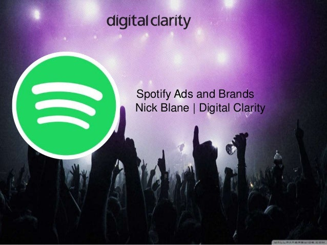 Spotify Ads and Brands Nick Blane | Digital Clarity