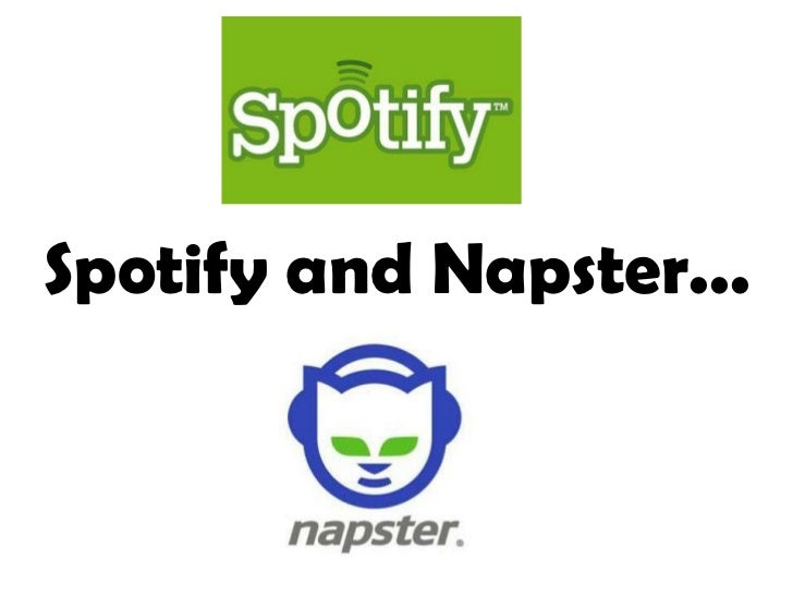 Spotify and Napster...