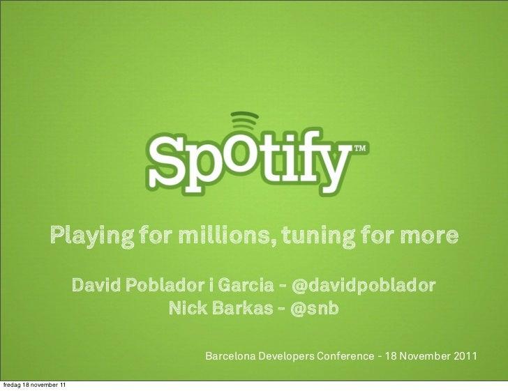 Playing for millions, tuning for more                        David Poblador i Garcia - @davidpoblador                     ...