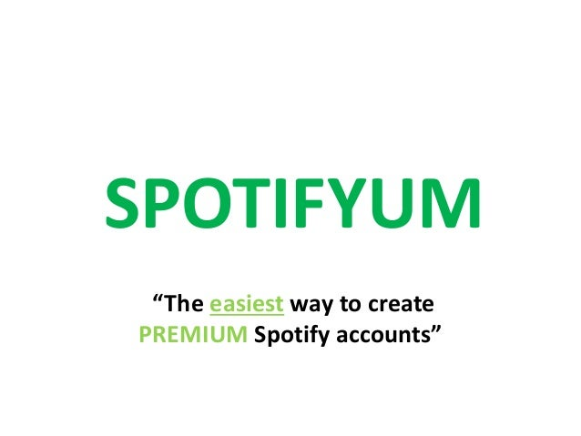Spotifyum - The ONLY method to get 3 MONTHS Spotify Premium account
