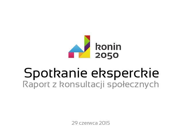 Spotkanie eksperckie Raport z konsultacji społecznych 29 czerwca 2015