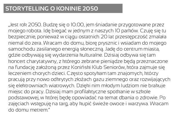"""STORYTELLING O KONINIE 2050 """"Jest rok 2050. Budzę się o 10.00, jem śniadanie przygotowane przez mojego robota. Idę biegać ..."""