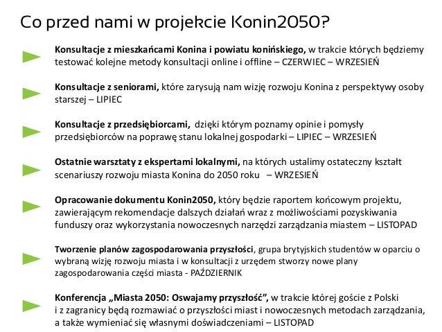 Co przed nami w projekcie Konin2050? Konsultacje z mieszkańcami Konina i powiatu konińskiego, w trakcie których będziemy t...