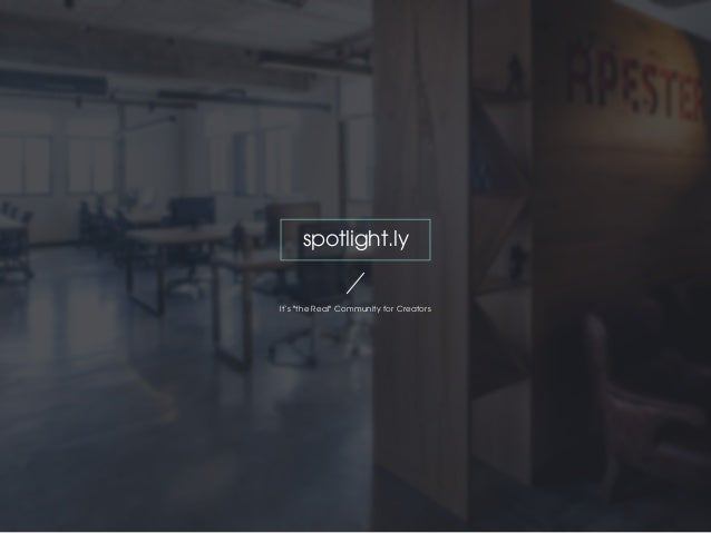 """spotlight.ly It`s """"the Real"""" Community for Creators"""