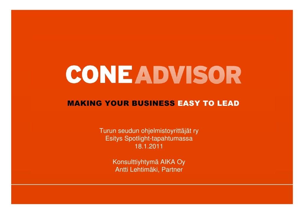 MAKING YOUR BUSINESS EASY TO LEAD      Turun seudun ohjelmistoyrittäjät ry        Esitys Spotlight-tapahtumassa           ...