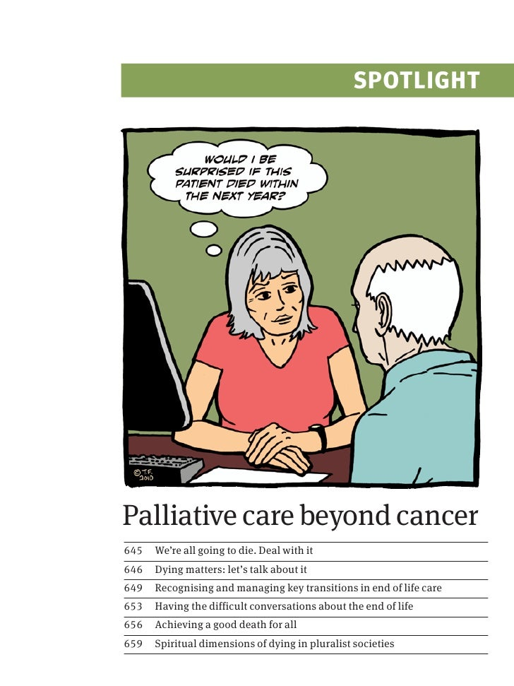 SPOTLIGHT     Palliative care beyond cancer 645   We're all going to die. Deal with it 646   Dying matters: let's talk abo...