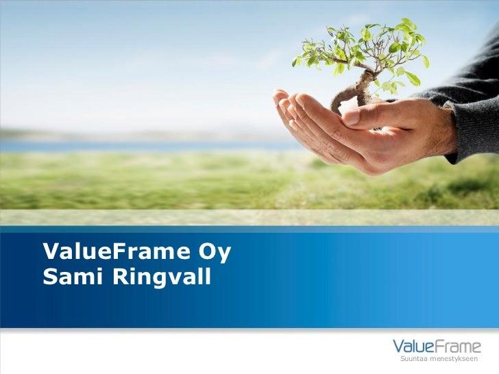 ValueFrame OySami Ringvall                Suuntaa menestykseen