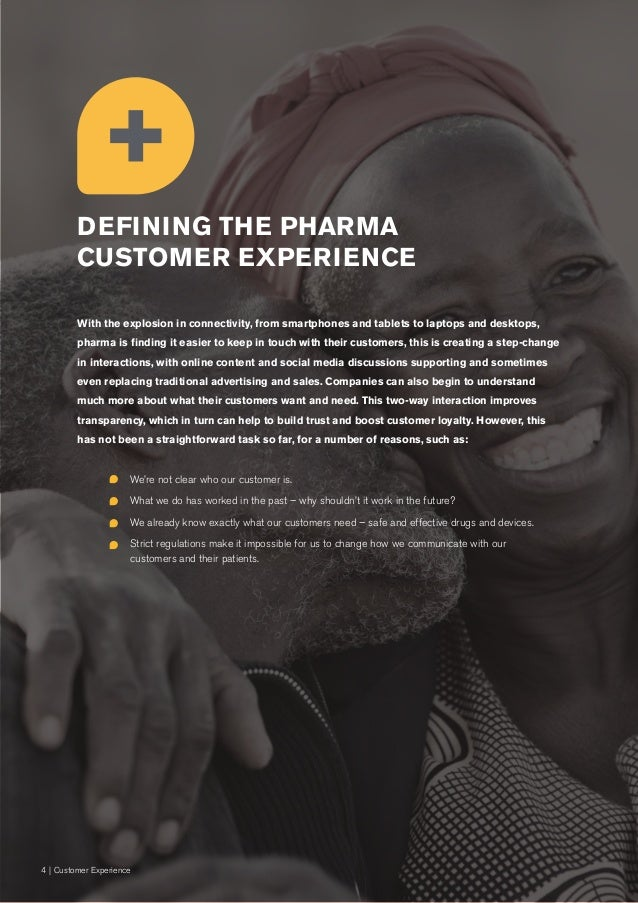 4   Customer Experience v With the explosion in connectivity, from smartphones and tablets to laptops and desktops, pharma...