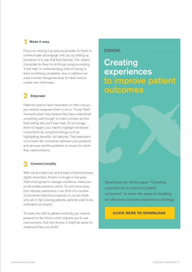 7Customer Experience  www.wearecouch.com Make it easy Focus on making it as easy as possible for them to communicate and e...
