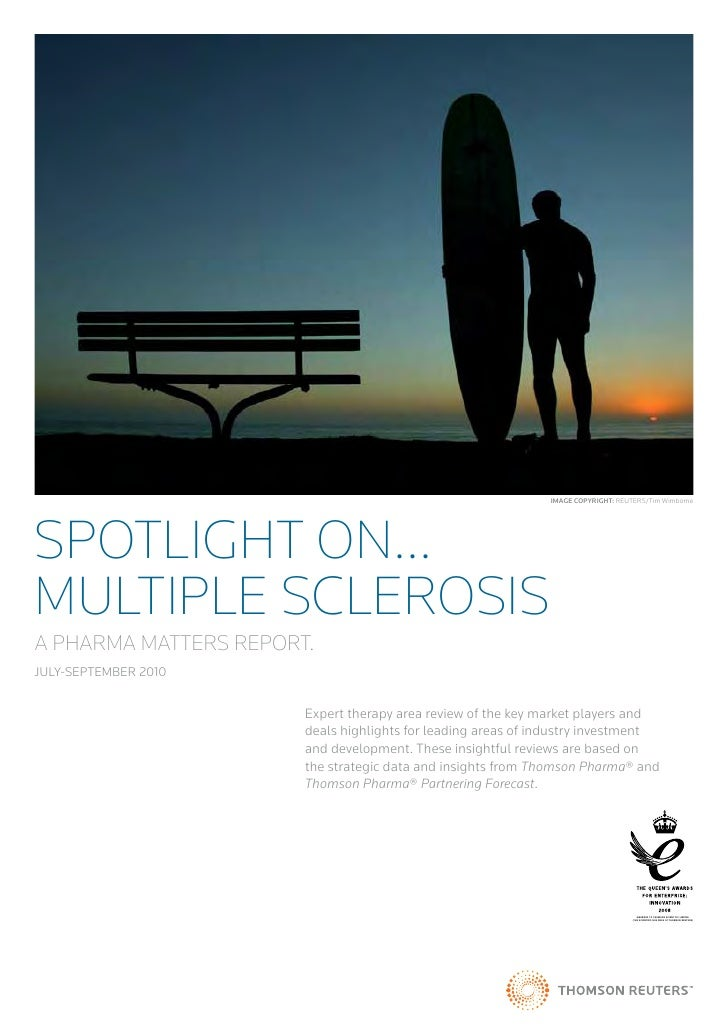 Image CopyrIght: REUTERS/Tim WimborneSpotlight on...Multiple ScleroSiSA phArMA MAtterS report.JULY-SEPTEMBER 2010         ...