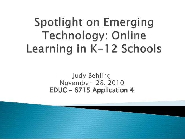 Judy Behling November 28, 2010 EDUC – 6715 Application 4