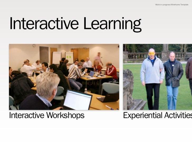 Work-in-progress Wireframe TemplateInteractive Workshops   Experiential Activities