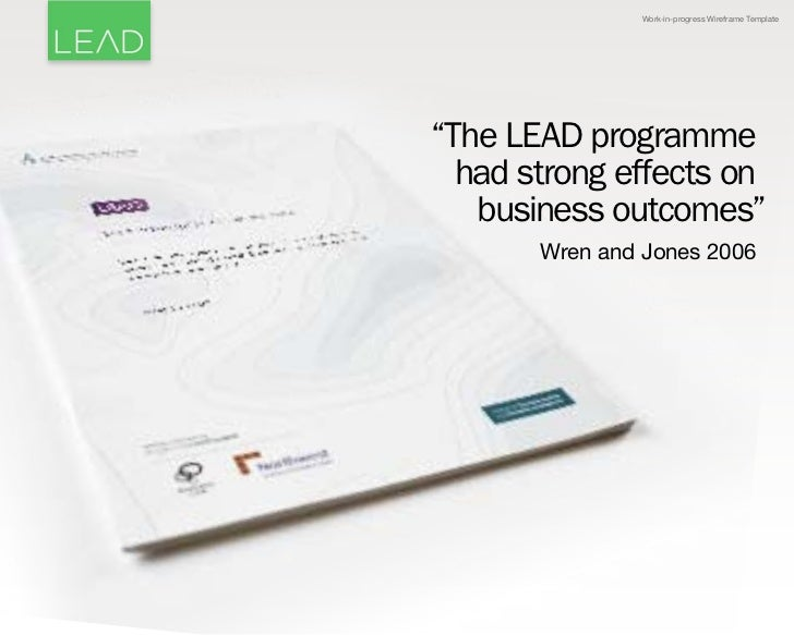 """Work-in-progress Wireframe Template""""The LEAD programme  had strong effects on   business outcomes""""       Wren and Jones 2006"""