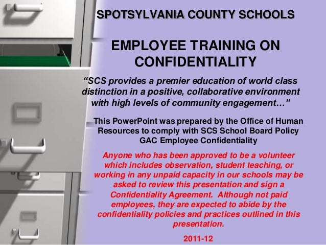 "SPOTSYLVANIA COUNTY SCHOOLS EMPLOYEE TRAINING ON CONFIDENTIALITY ""SCS provides a premier education of world class distinct..."