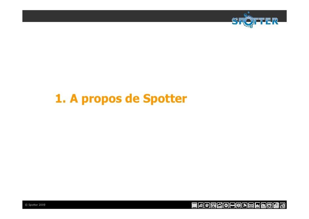 1. A propos de Spotter     © Spotter 2009