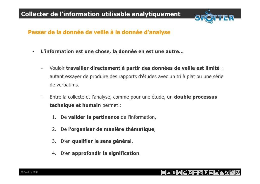 Collecter de l'information utilisable analytiquement       Passer de la donnée de veille à la donnée d'analyse            ...