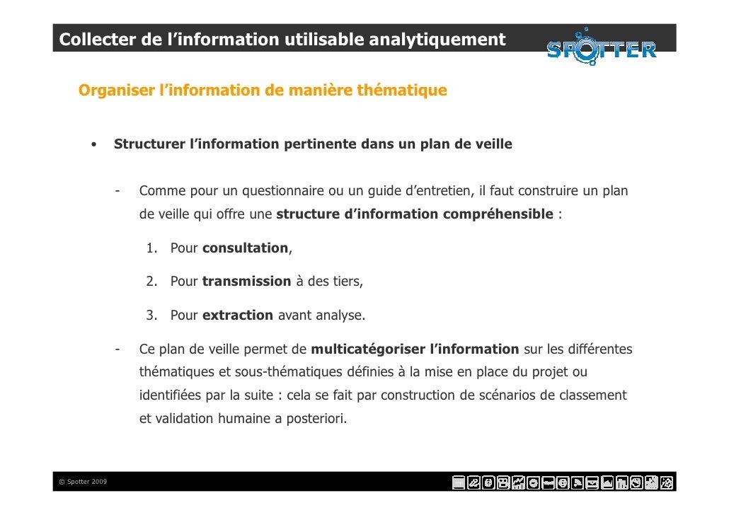 Collecter de l'information utilisable analytiquement       Organiser l'information de manière thématique            •     ...