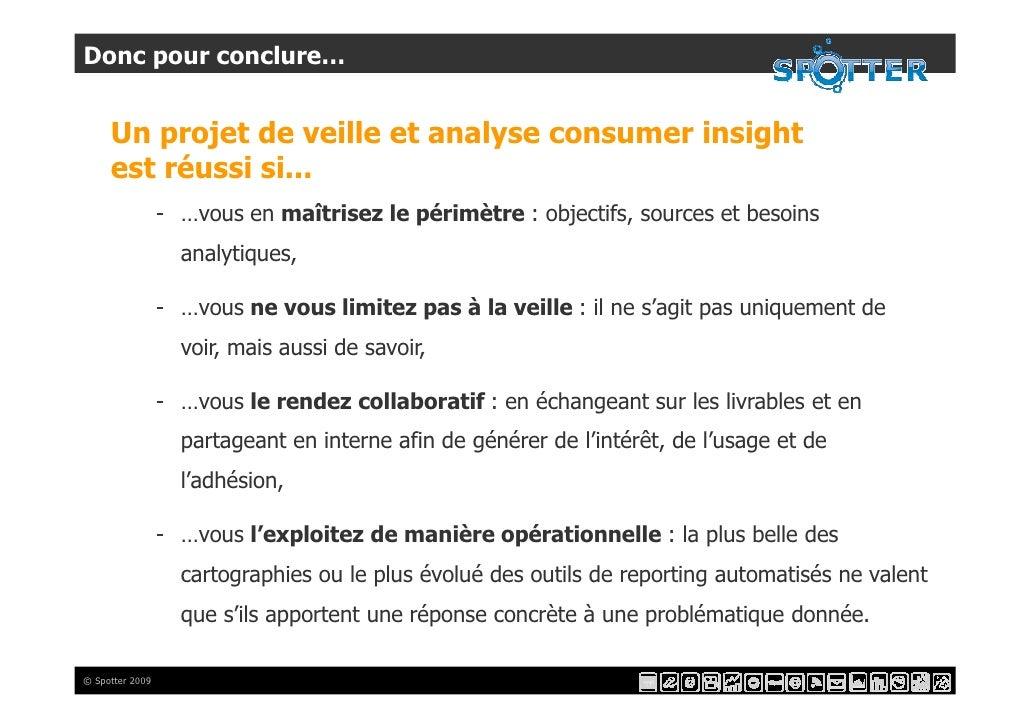 Donc pour conclure…        Un projet de veille et analyse consumer insight      est réussi si...                  - …vous ...