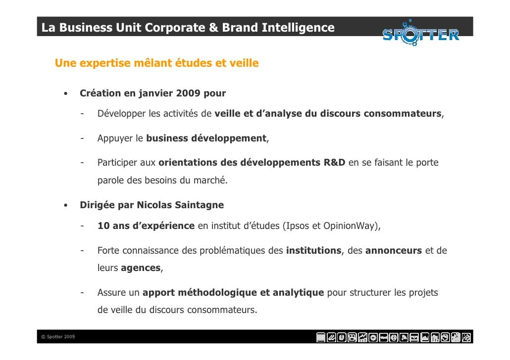 La Business Unit Corporate & Brand Intelligence       Une expertise mêlant études et veille           •       Création en ...