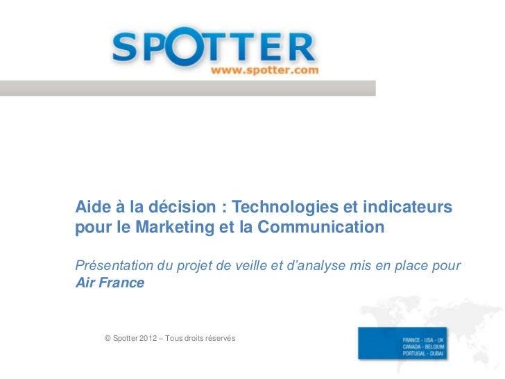 Aide à la décision : Technologies et indicateurspour le Marketing et la CommunicationPrésentation du projet de veille et d...