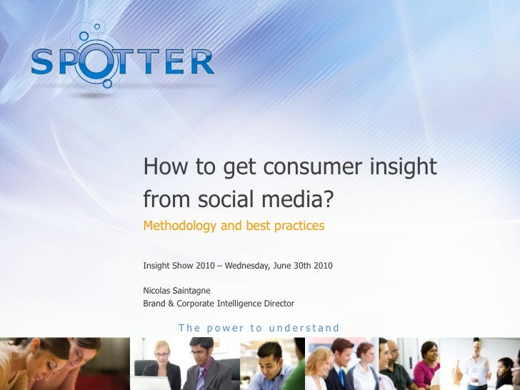 Spotter Insight Show 2010. Consumer insight and social media.