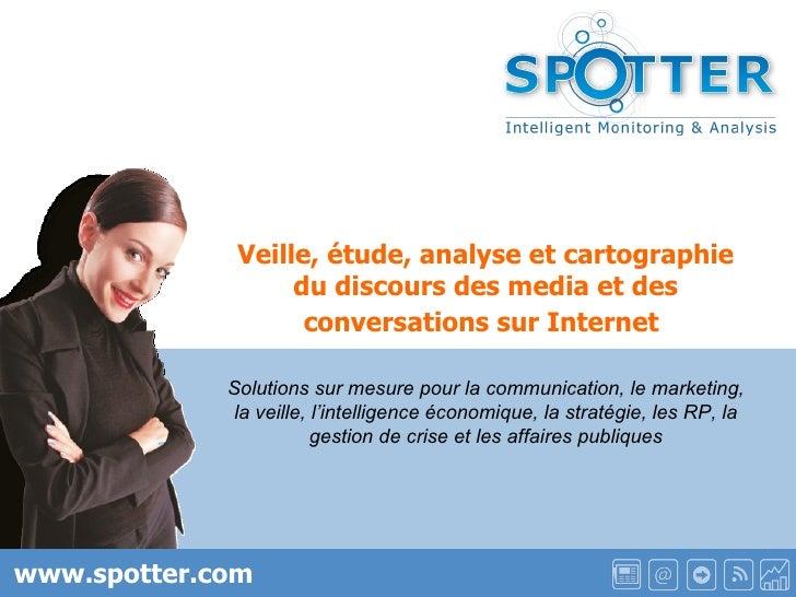 www.spotter.com www.spotter.com Veille, étude, analyse et cartographie du discours des media et des conversations sur Inte...