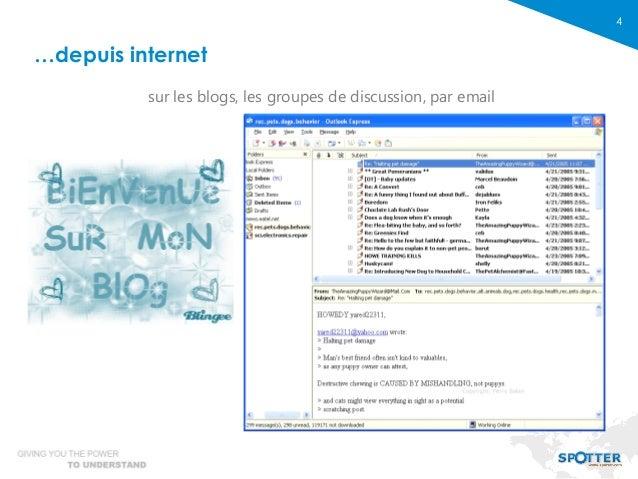 4 sur les blogs, les groupes de discussion, par email …depuis internet