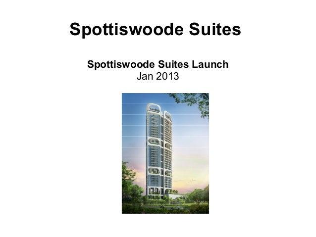 Spottiswoode Suites Spottiswoode Suites Launch          Jan 2013