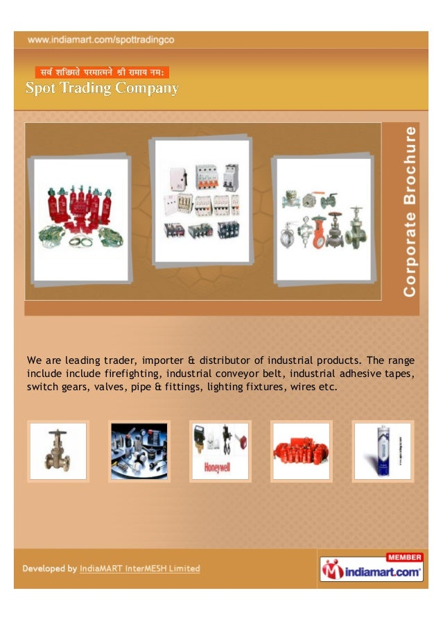 We are leading trader, importer & distributor of industrial products. The rangeinclude include firefighting, industrial co...