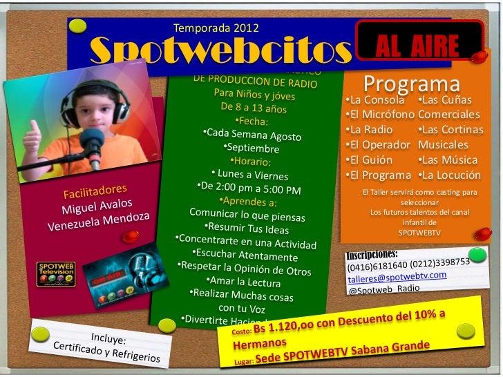 Temporada 2012Spotwebcitos º AL AIRE                        Programa                     •La Consola •Las Cuñas           ...