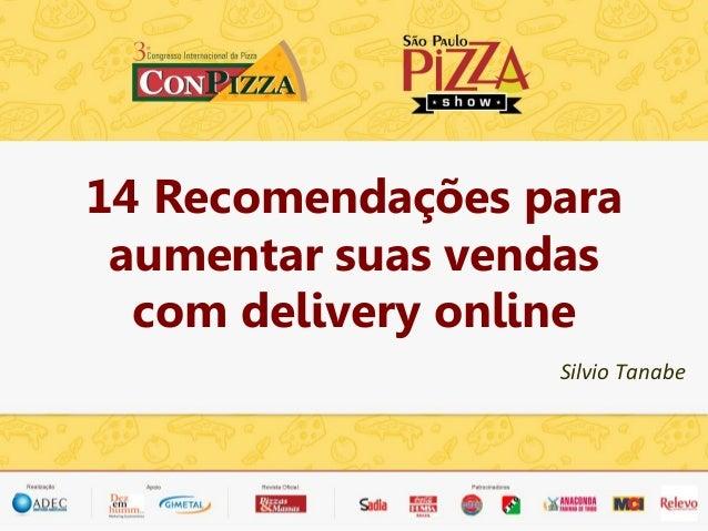14 Recomendações para aumentar suas vendas com delivery online Silvio Tanabe