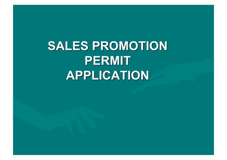 APPLICATION             SALES PROMOTION                          PERMIT APPLICATIONEvaluate SP Application  Payment of Fee...