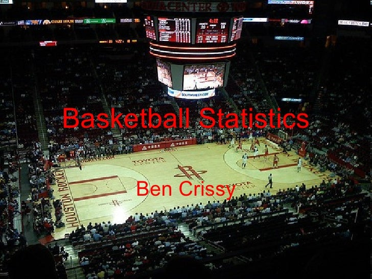 Basketball Statistics      Ben Crissy