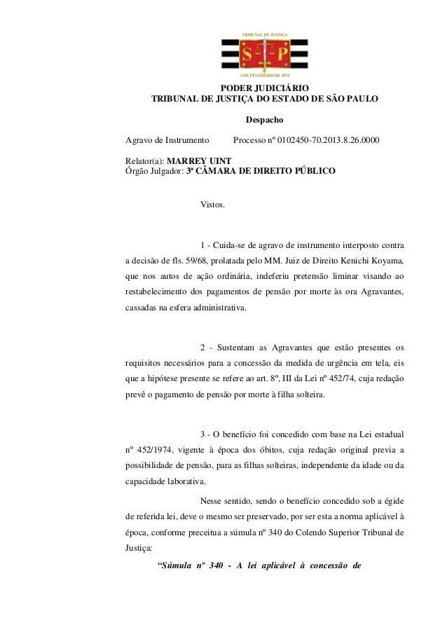 PODER JUDICIÁRIOTRIBUNAL DE JUSTIÇA DO ESTADO DE SÃO PAULODespachoAgravo de Instrumento Processo nº 0102450-70.2013.8.26.0...